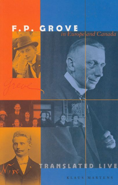 Book Cover: F.P. Grove in Europe and Canada: Translated Lives