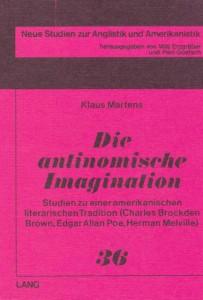 Book Cover: Die antinomische Imagination: Studien zu einer amerikanischen literarischen Tradition (Charles Brockden Brown, Edgar Allan Poe, Herman Melville)
