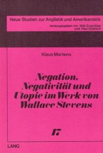 Book Cover: Negation, Negativität und Utopie im Werk von Wallace Stevens