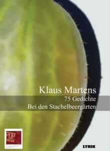 Book Cover: 75 Gedichte. Bei den Stachelbeergärten